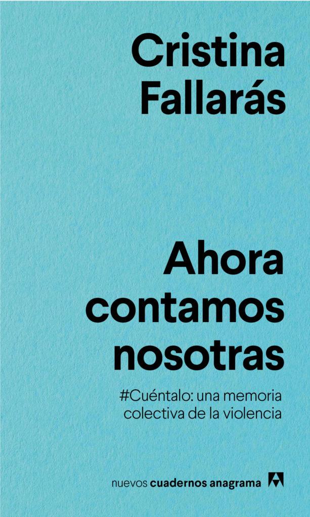 Cristina Fallarás da voz a los millones de testimonios de violencia y abusos sexuales contra la