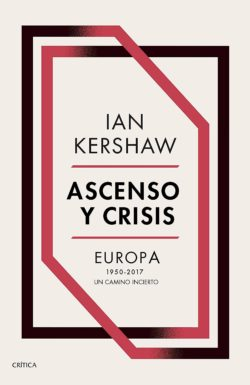 """Ian Kershaw: """"Los miedos de hoy son al cambio climático y a que se desmorone el"""