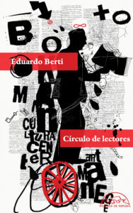 """Eduardo Berti: """"La lectura ha sido un remanso en este confinamiento al sacar los ojos de la"""